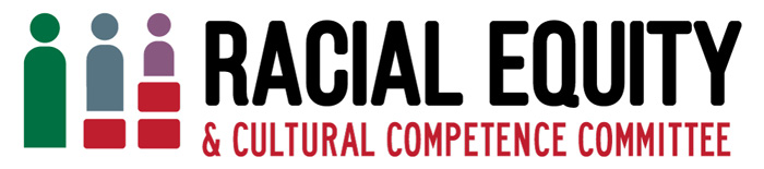 Racial Equity and Cultural Competence Committee