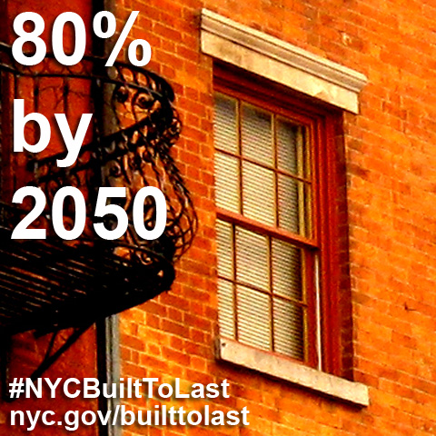 buildings with text that says 80% by 2050, #NYCBuiltToLast, nyc.gov/builttolast - Photo Credit: Essie Gilbey, www.flickr.com/essygie
