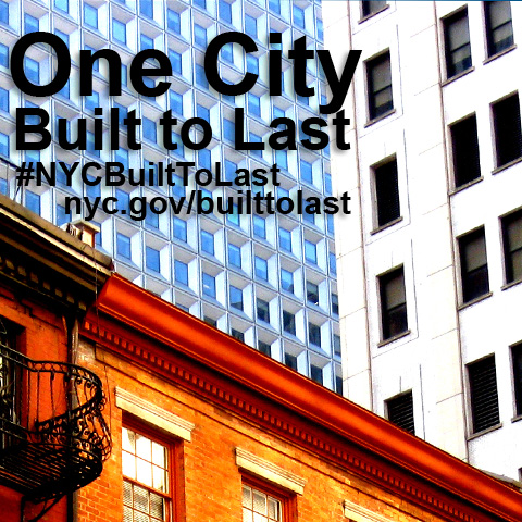 buildings with text that says One City: Built to Last,#NYCBuiltToLast, nyc.gov/builttolast - Photo Credit: Essie Gilbey, www.flickr.com/essygie
