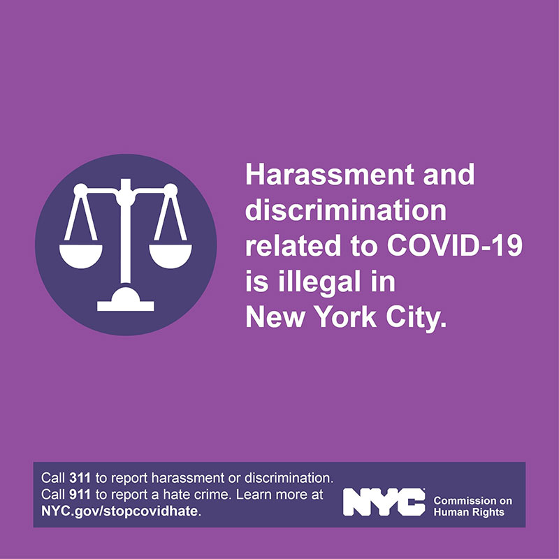 Harassment and discrimination related to COVID-19 is illegal in New York City