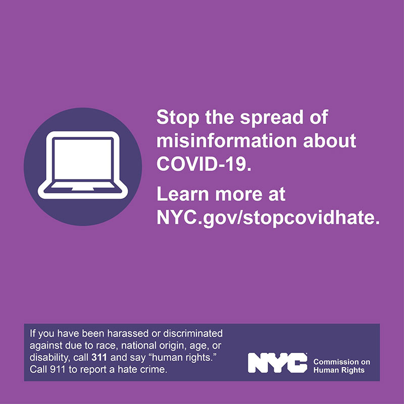 Stop the spread of misinformation about COVID-19. Learn more at NYC.gov/stopcovidhate