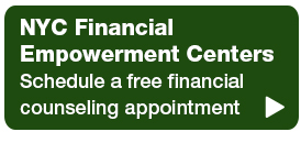 quick hyperlink button with text reading NYC Financial Empowerment Centers Schedule a free financial counseling appointment