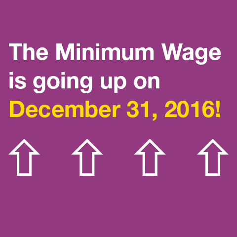 Ad informing public that Minimum Wage is going up on December 31 2016