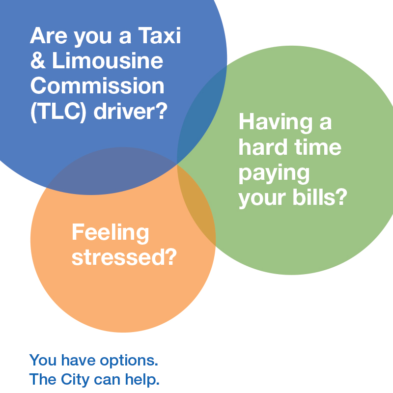 Are You a TLC Driver? Have a hard time paying your bills? Feeling stressed? You have options. The City can help.