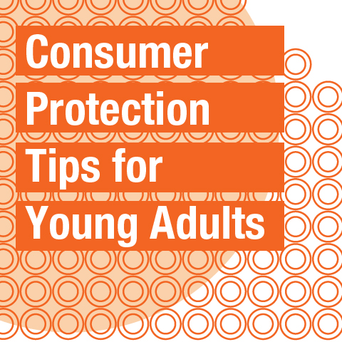 Consumer Protection Tips for Young Adults
