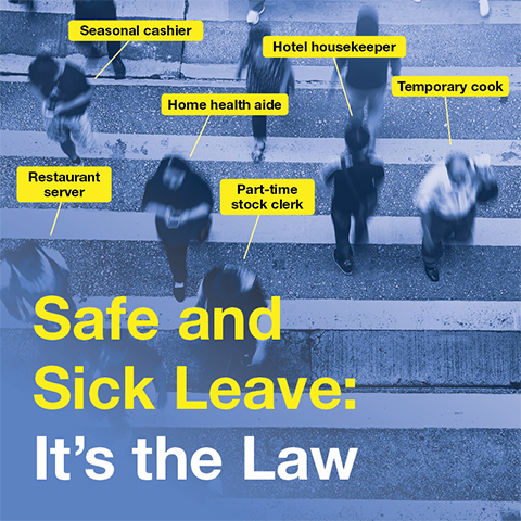 Ad for Safe and Sick Leave Law featuring examples of eligible workers including restaurant server, seasonal cashier, home health aide, hotel housekeeper, temporary cook, part-time stock clerk