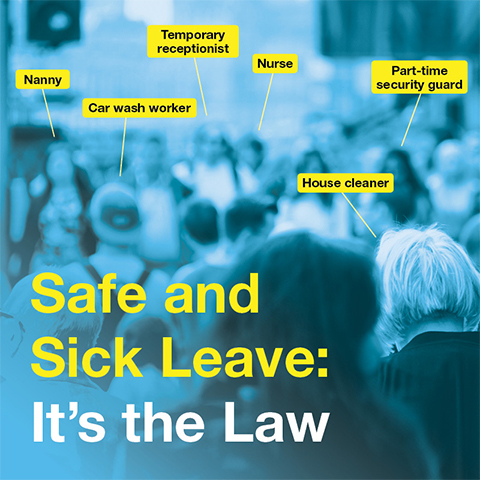Ad for Safe and Sick Leave Law featuring examples of eligible workers including nanny, car wash worker, temporary receptionist, nurse, part time security guard, and house cleaner