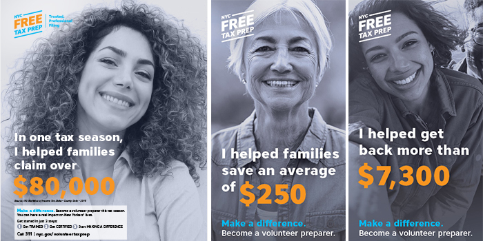 Three ads featuring smiling volunteers with taglines that include, Make a differnece. Become a volunteer preparer this tax season. You can have a real impact on New Yorkers' lives.