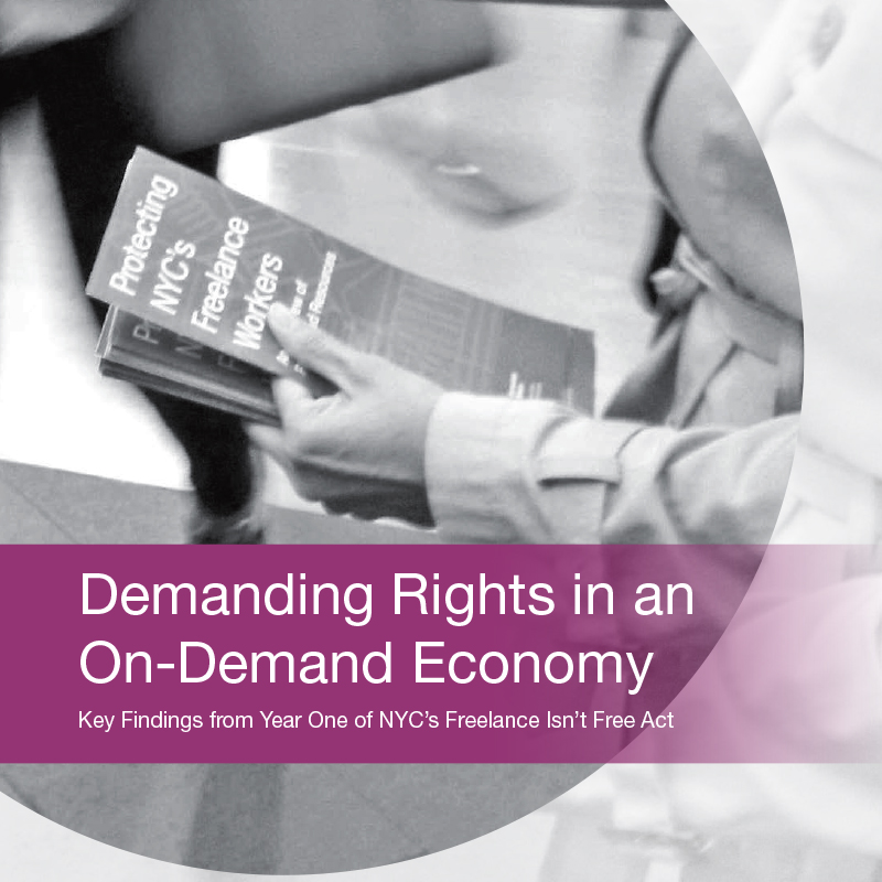 Report cover for 'Demanding Rights in an On-Demand Economy: Key Findings from Year One of NYC's Freelance Isn't Free Act' featuring black and white photo of someone's hand distributing a Protect NYC's Freelance Workers brochure