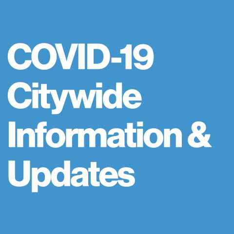 COVID-19 Citywide Information & Updates