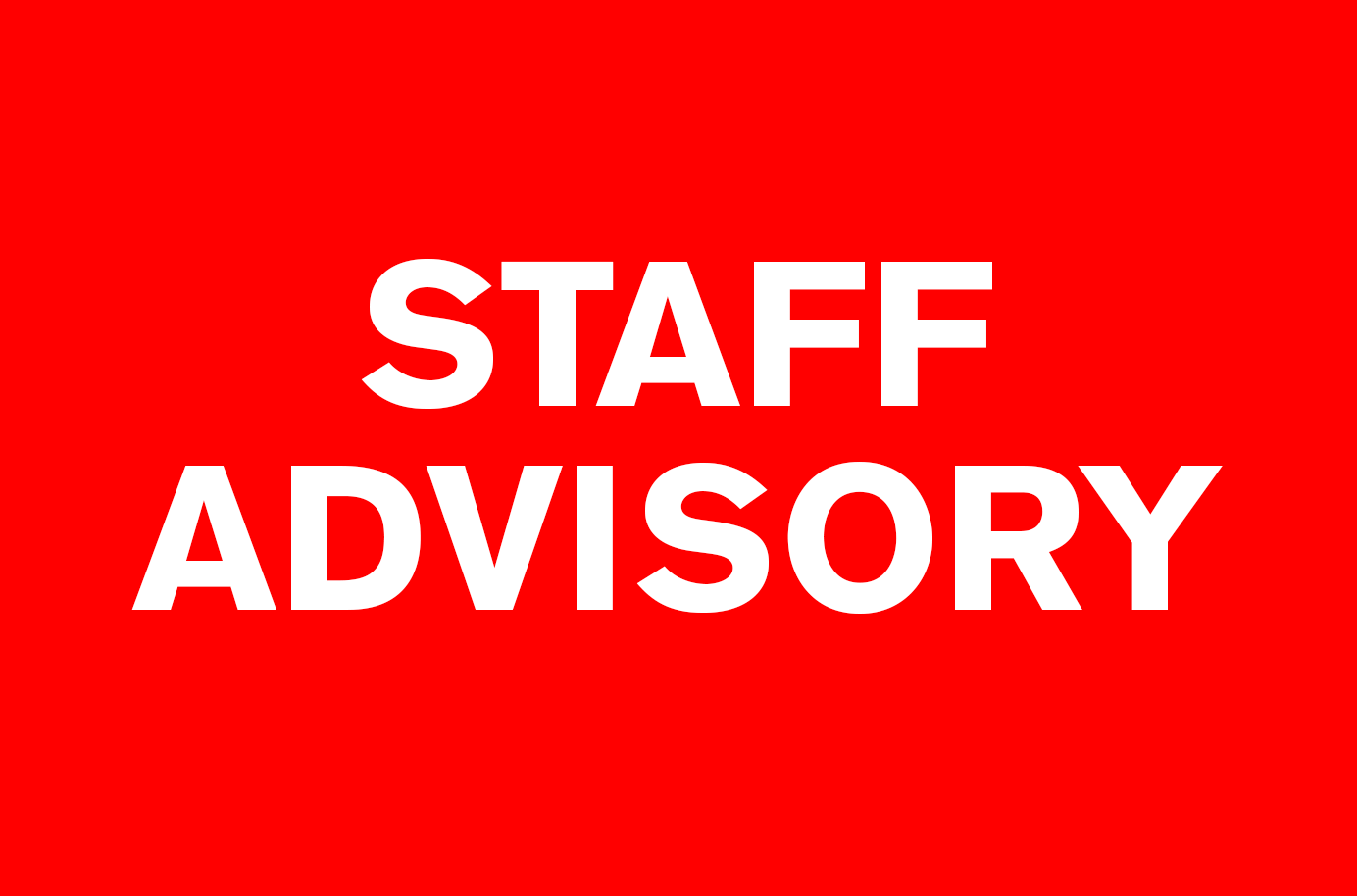 red background with white letters which reads: staff advisory