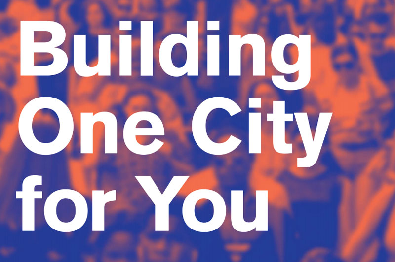 bold letters that read: building one city for you