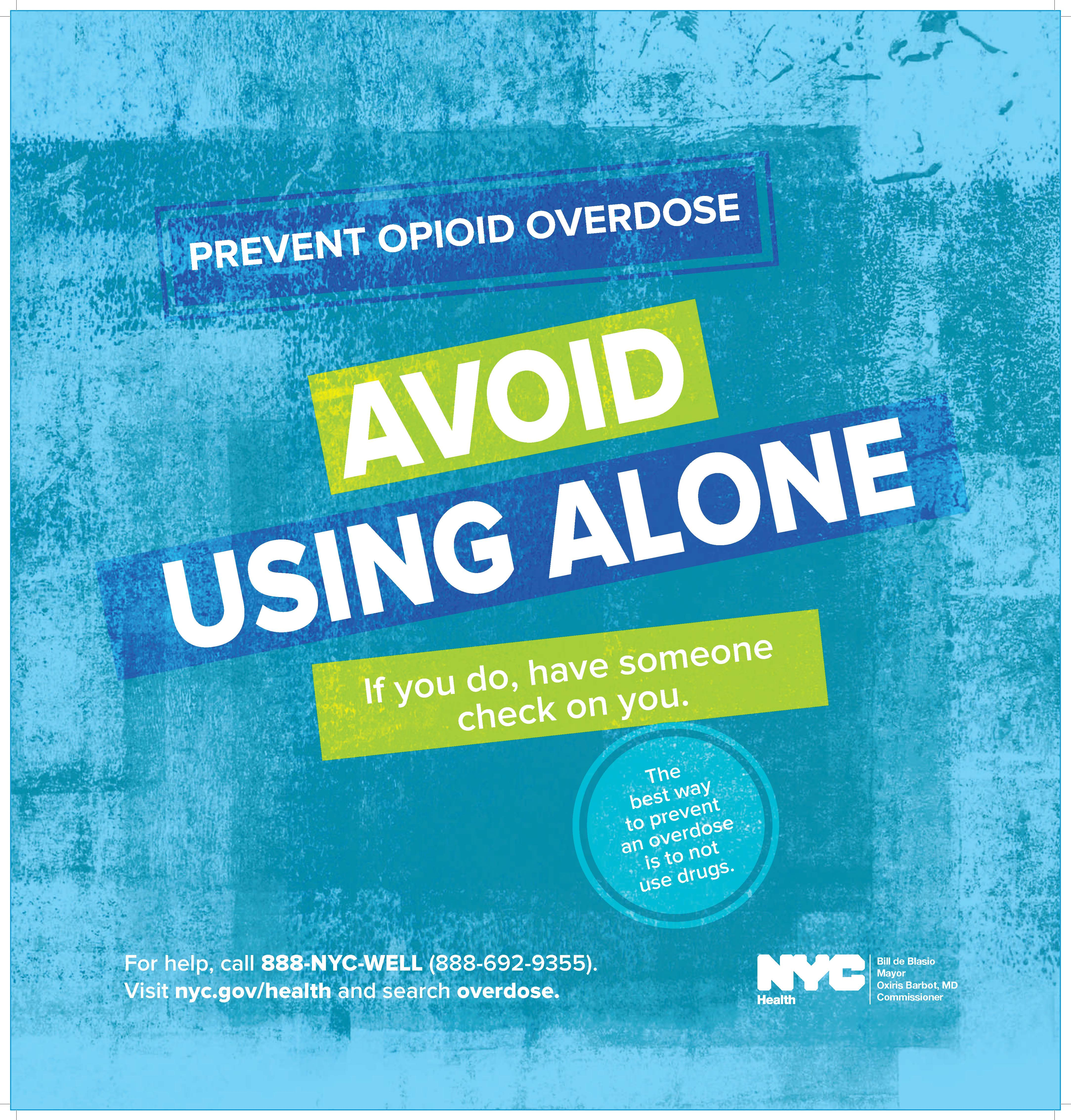 Poster with text reading 'Prevent Opioid Overdose. Avoid Using Alone. If you do, have someone check on you.'