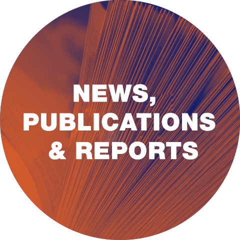 NEWS, PUBLICATIONS & REPORTS