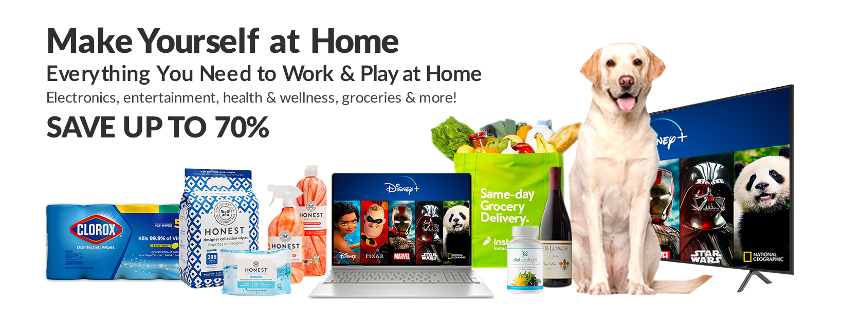 an Image of various products with text that says Make yourself at home everything you need to work and play at home. Electronics entertainment health and wellness groceries and more. Save up to 70%