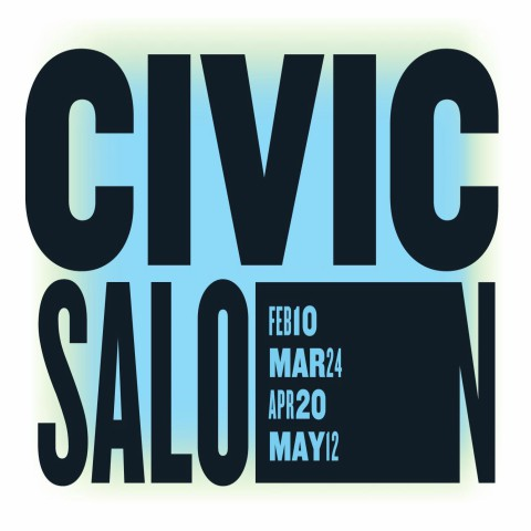 Civic Salon Feburary 10, March 24, April 20, May 12