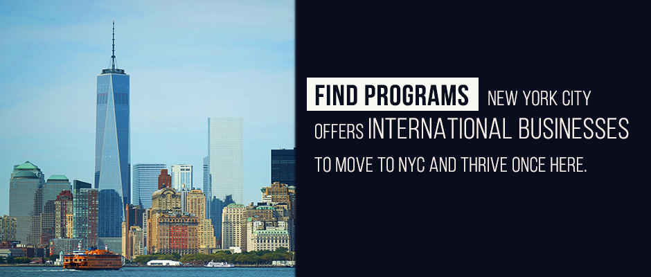 NYC Skyline with text that reads: Find Programs. New York City Offers International Businesses to Move to NYC and Thrive Once Here.