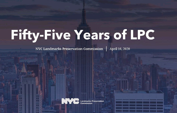 55 Years of LPC - NYC Landmarks Preservation Commission | April 16, 2020