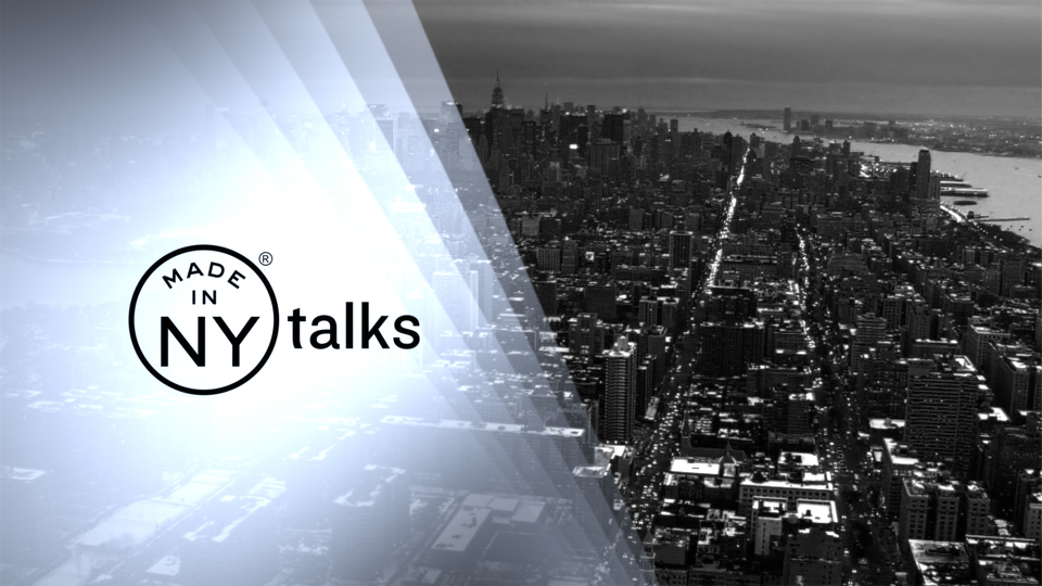 Made in NY Talks