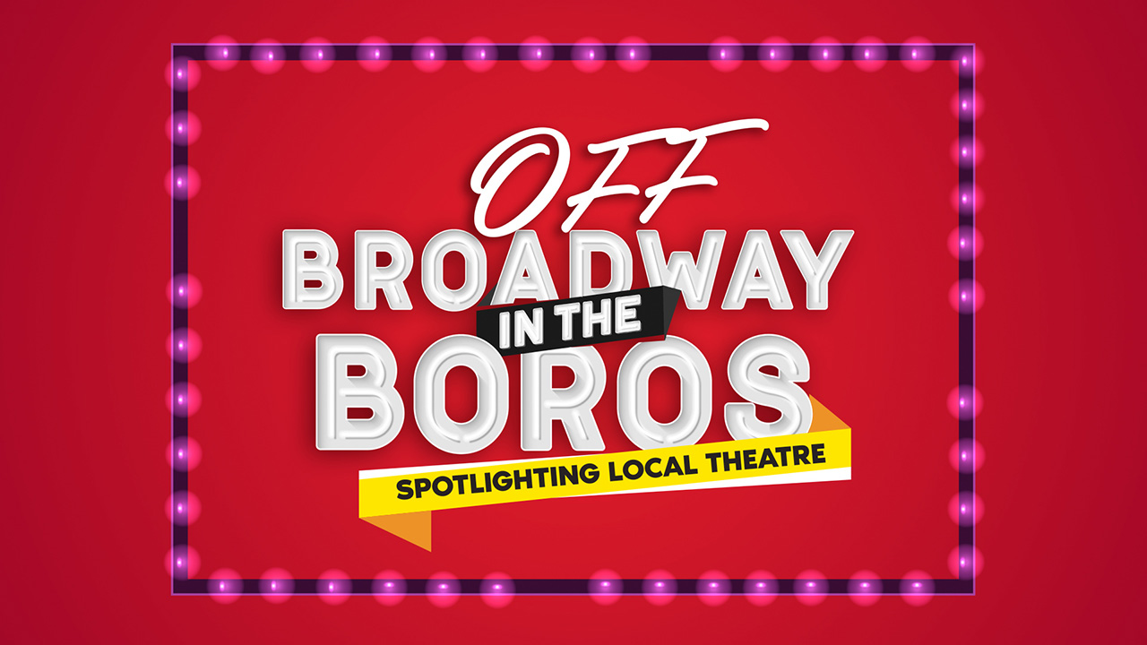 Off Broadway in the Boros