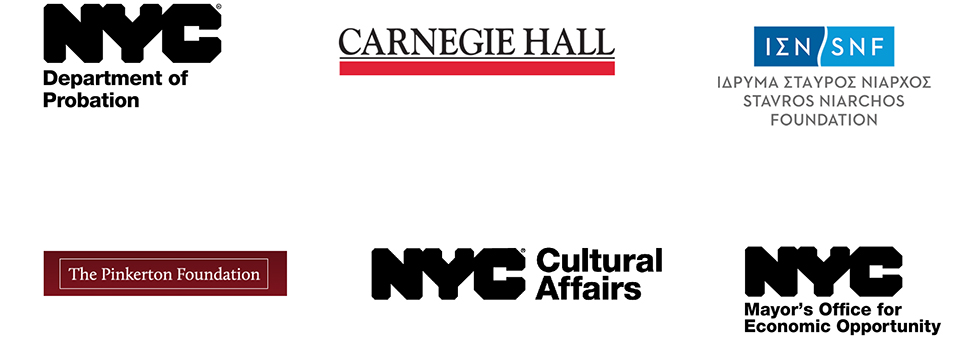 Logos of NYC Department of Probation, Carnegie Hall, Stavros Niarchos Foundation, The Pinkerton Foundation, NYC Cultural Affairs, and the Mayor's Office for Economic Opportunity