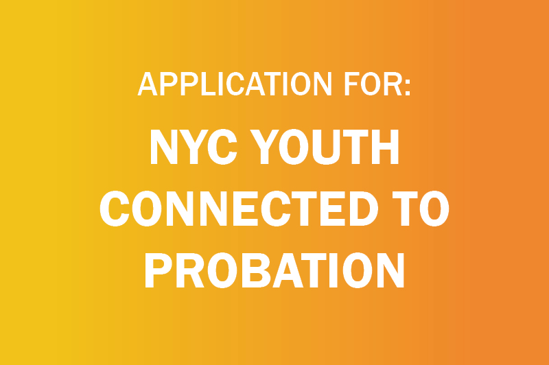 an image with a link reading application for: nyc youth connected to probation