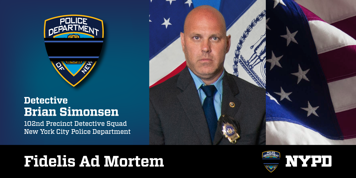 """Fidelis Ad Mortem:"" Fallen Det Brian Simonsen, NYPD shield with mourning badge and American Flag"