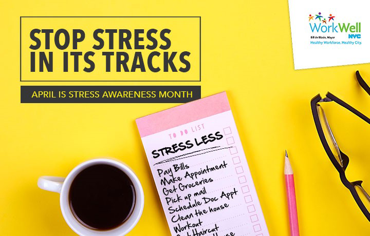 "WorkWell Banner with the words ""Stop stress in its tracks"" April is Stress Awareness Month"