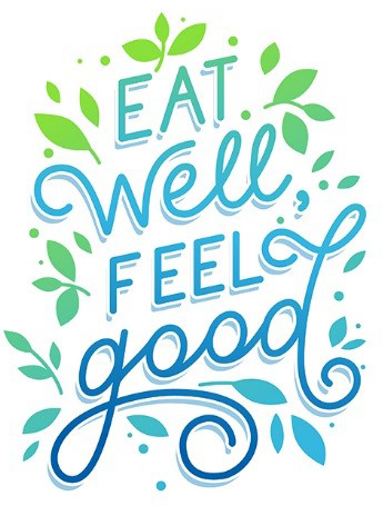 "Floral Image with the words ""Eat Well Feel Good"""