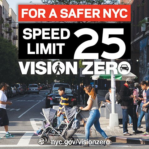For a safer NYC Speed Limit 25 Vision Zero
