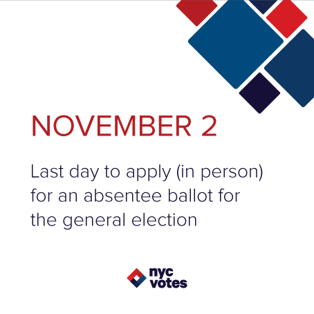 November 2 Last day to apply in person for an absentee ballot (general election)