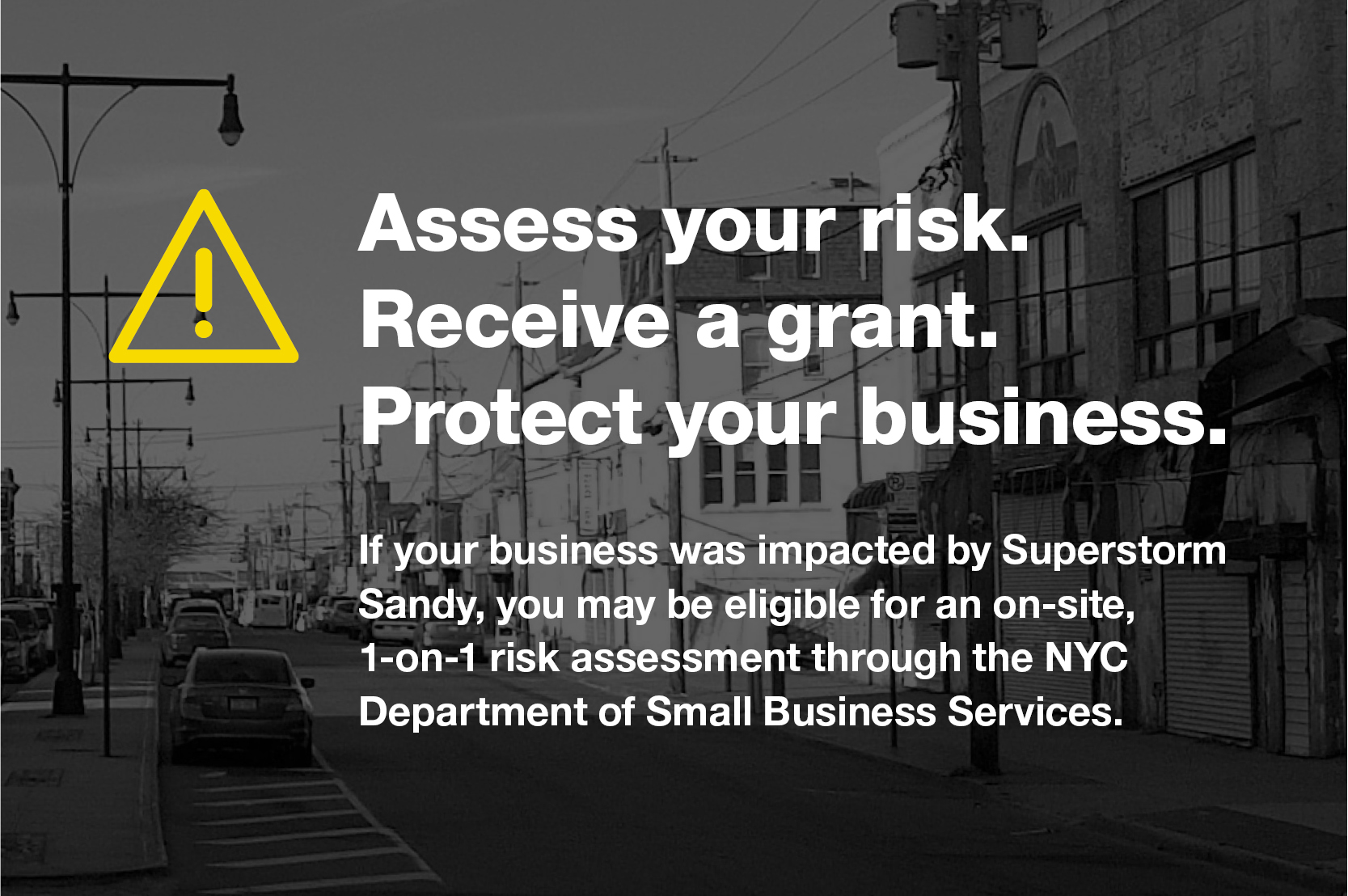 Assess your risk. Receive a grant. Protect your business.