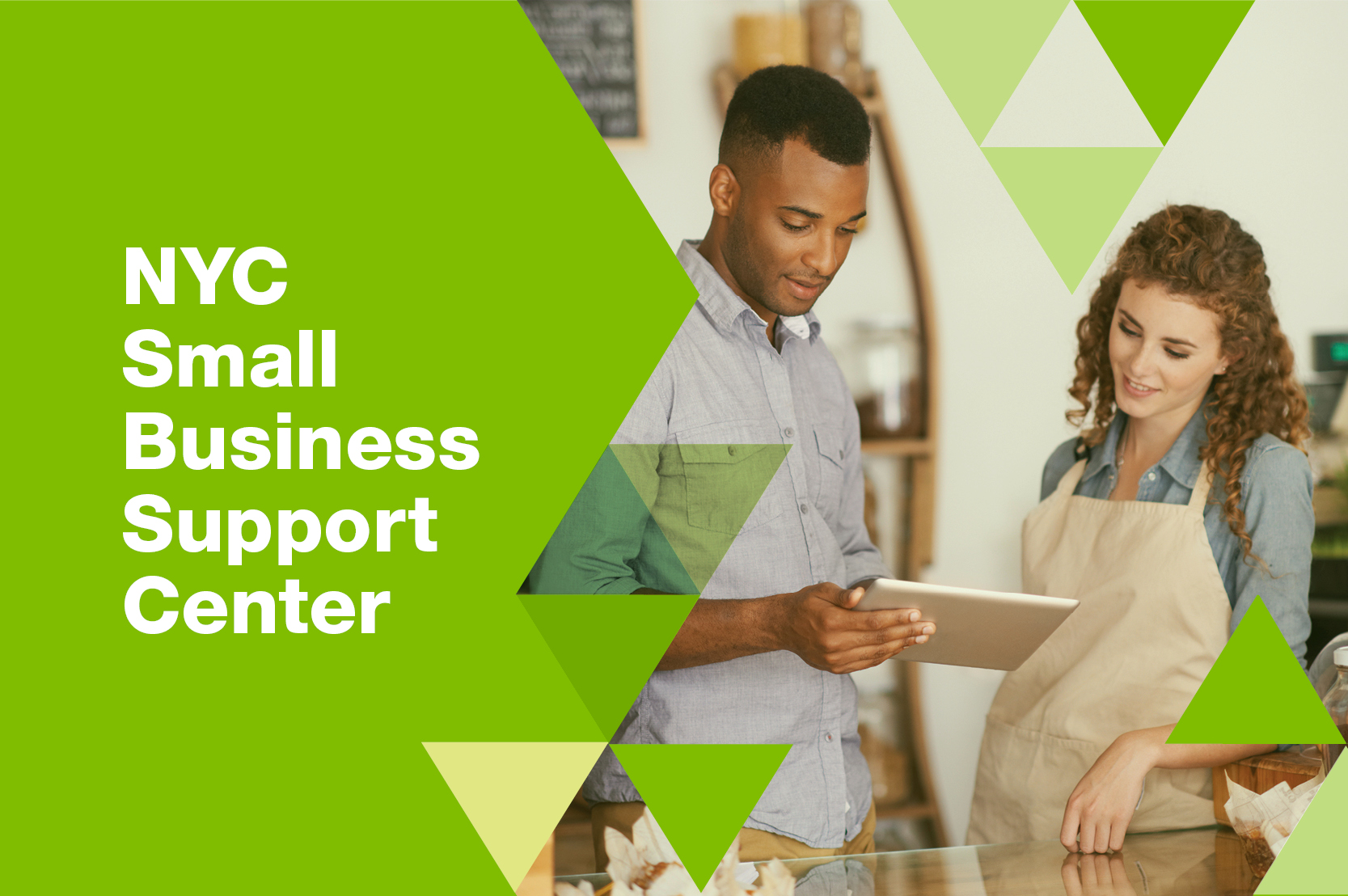 The words NYC Small Business Support Center are on the left on a green background and on the right there is a man and a woman in a store looking at a tablet.