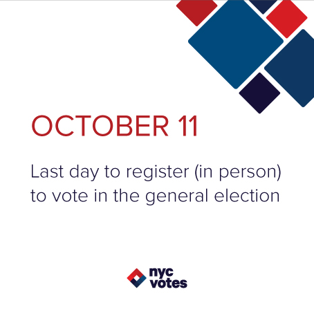 October 11: Last day to register (in person) to vote in the general election
