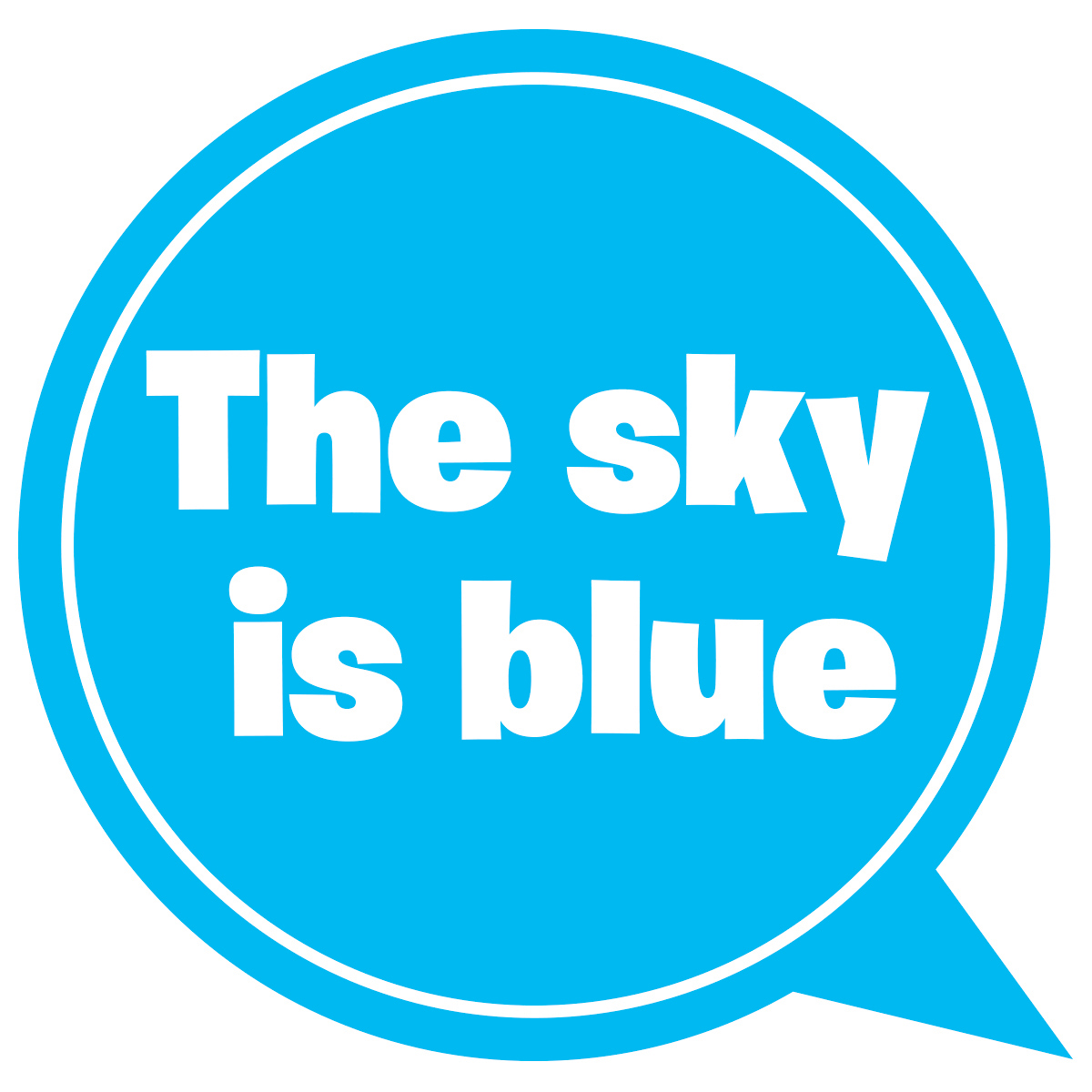 Dialog bubble containing the phrase 'The Sky is Blue'